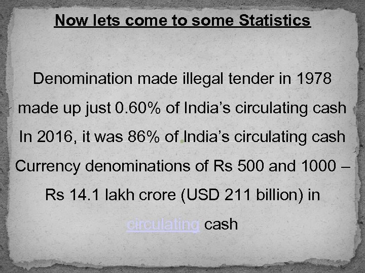 Now lets come to some Statistics Denomination made illegal tender in 1978 made up