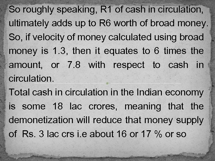 So roughly speaking, R 1 of cash in circulation, ultimately adds up to R