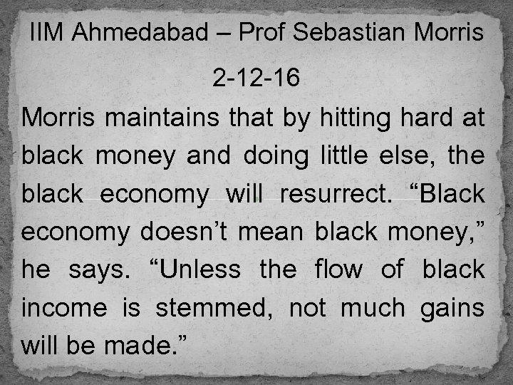 IIM Ahmedabad – Prof Sebastian Morris 2 -12 -16 Morris maintains that by hitting