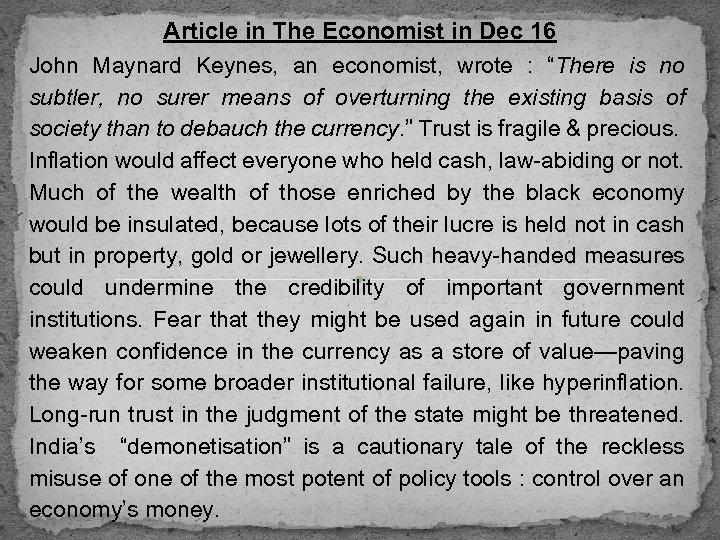 Article in The Economist in Dec 16 John Maynard Keynes, an economist, wrote :