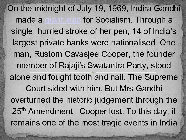 On the midnight of July 19, 1969, Indira Gandhi made a giant leap for