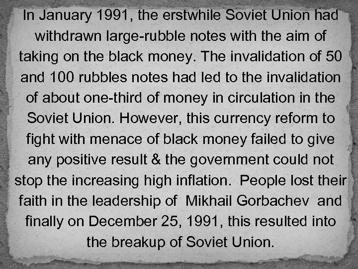 In January 1991, the erstwhile Soviet Union had withdrawn large-rubble notes with the aim