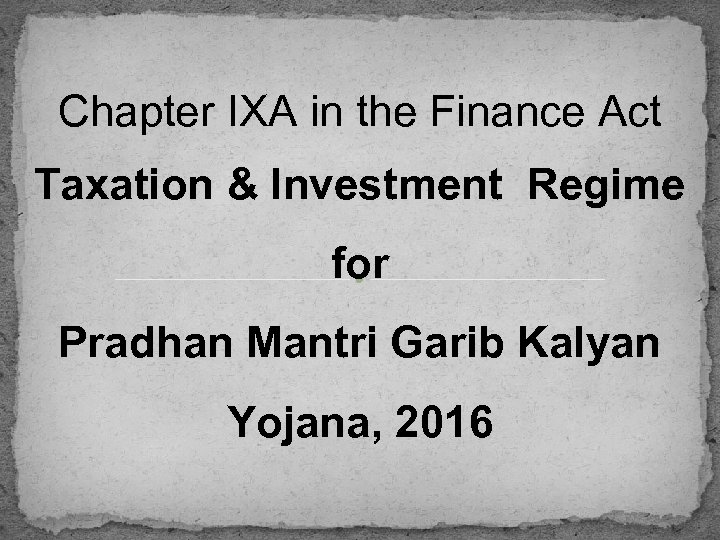 Chapter IXA in the Finance Act Taxation & Investment Regime for Pradhan Mantri Garib