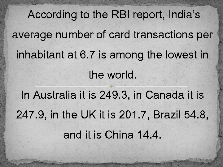 According to the RBI report, India's average number of card transactions per inhabitant