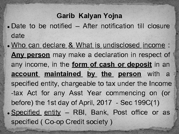 Garib Kalyan Yojna Date to be notified – After notification till closure date Who