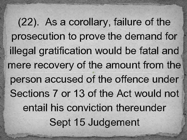 (22). As a corollary, failure of the prosecution to prove the demand for illegal