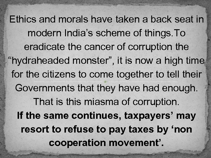 Ethics and morals have taken a back seat in modern India's scheme of things.