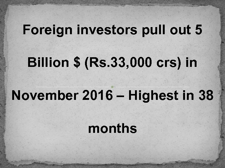 Foreign investors pull out 5 Billion $ (Rs. 33, 000 crs) in November 2016