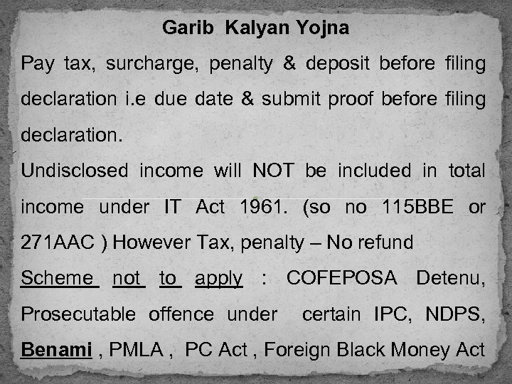 Garib Kalyan Yojna Pay tax, surcharge, penalty & deposit before filing declaration i. e