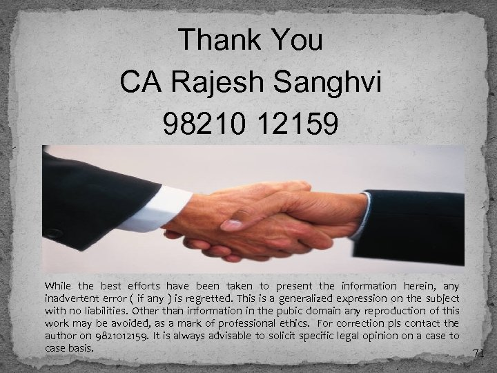 Thank You CA Rajesh Sanghvi 98210 12159 While the best efforts have been taken