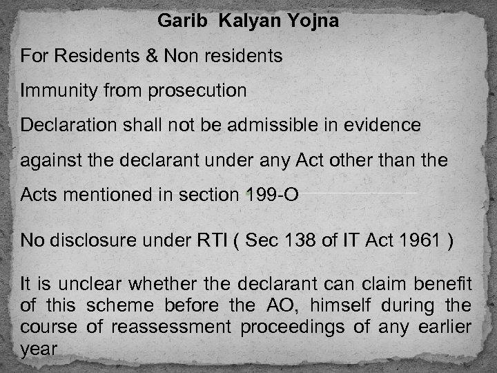 Garib Kalyan Yojna For Residents & Non residents Immunity from prosecution Declaration shall not