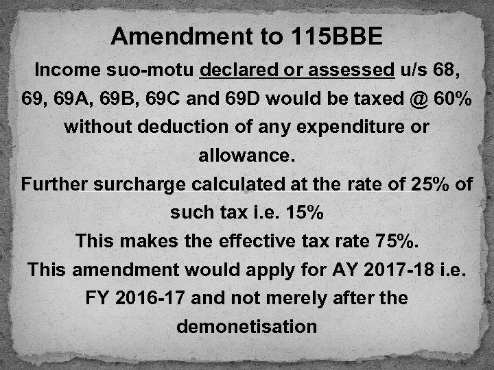 Amendment to 115 BBE Income suo-motu declared or assessed u/s 68, 69 A, 69