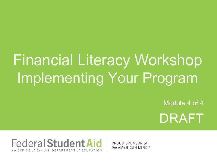 Financial Literacy Workshop Implementing Your Program Module 4 of 4 DRAFT