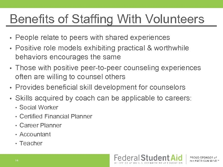Benefits of Staffing With Volunteers • • • People relate to peers with shared