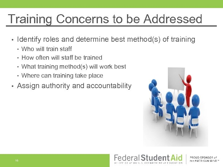 Training Concerns to be Addressed • Identify roles and determine best method(s) of training