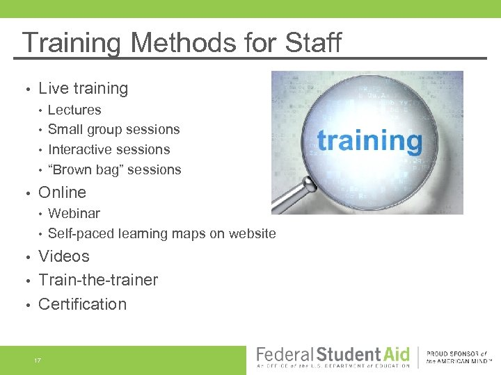 Training Methods for Staff • Live training • • • Lectures Small group sessions