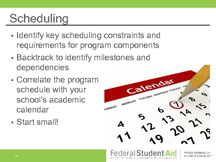 Scheduling Identify key scheduling constraints and requirements for program components • Backtrack to identify