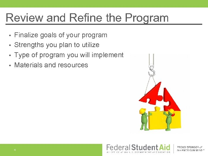 Review and Refine the Program Finalize goals of your program • Strengths you plan