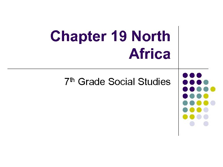 Chapter 19 North Africa 7 th Grade Social Studies