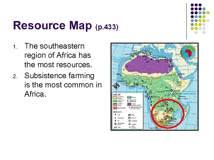 Resource Map (p. 433) 1. 2. The southeastern region of Africa has the most