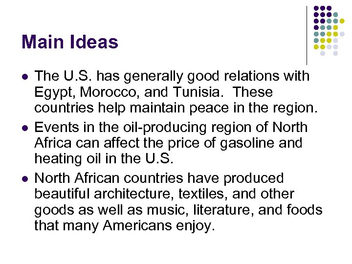 Main Ideas l l l The U. S. has generally good relations with Egypt,
