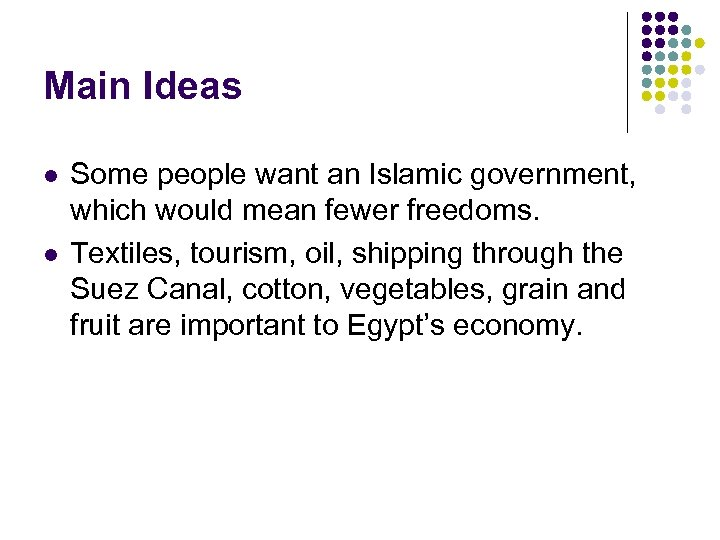 Main Ideas l l Some people want an Islamic government, which would mean fewer