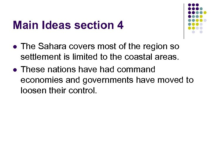 Main Ideas section 4 l l The Sahara covers most of the region so