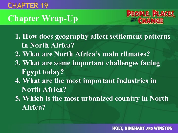 CHAPTER 19 Chapter Wrap-Up 1. How does geography affect settlement patterns in North Africa?