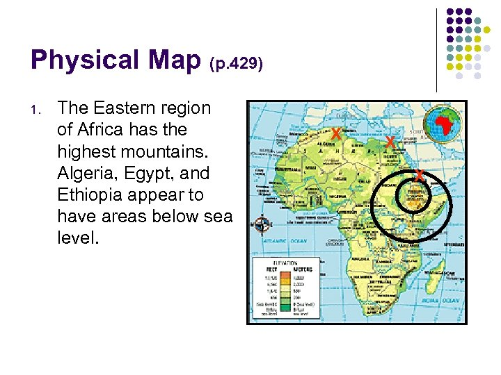 Physical Map (p. 429) 1. The Eastern region of Africa has the highest mountains.