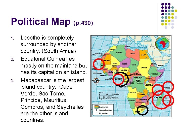 Political Map (p. 430) 1. 2. 3. Lesotho is completely surrounded by another country.