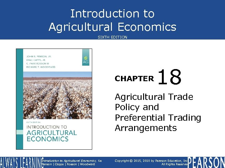 Introduction to Agricultural Economics SIXTH EDITION CHAPTER 18 Agricultural Trade Policy and Preferential Trading