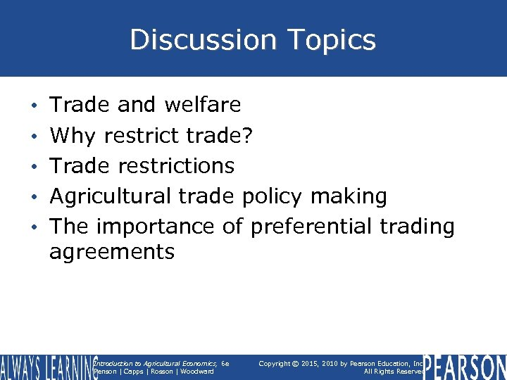 Discussion Topics • • • Trade and welfare Why restrict trade? Trade restrictions Agricultural