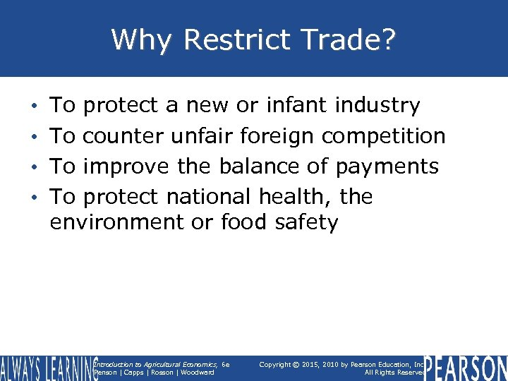 Why Restrict Trade? • • To protect a new or infant industry To counter