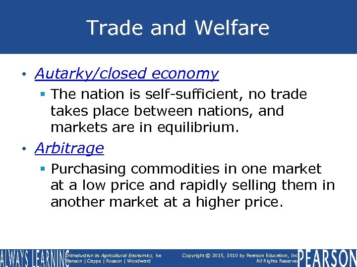 Trade and Welfare • Autarky/closed economy § The nation is self-sufficient, no trade takes