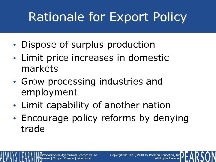 Rationale for Export Policy • Dispose of surplus production • Limit price increases in