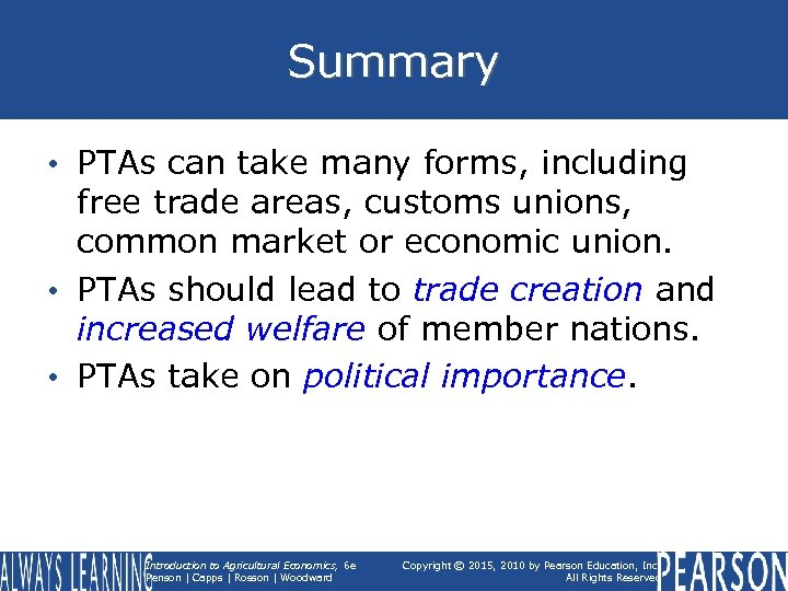 Summary • PTAs can take many forms, including free trade areas, customs unions, common