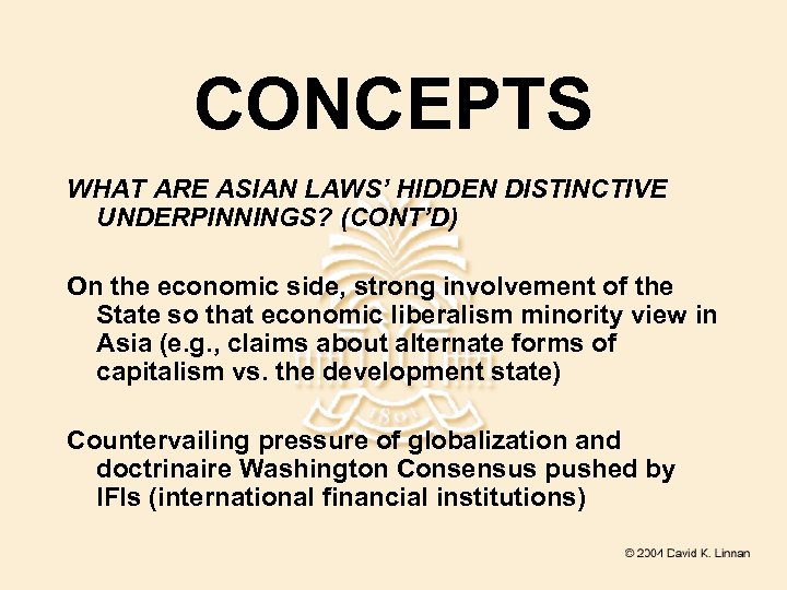 CONCEPTS WHAT ARE ASIAN LAWS' HIDDEN DISTINCTIVE UNDERPINNINGS? (CONT'D) On the economic side, strong