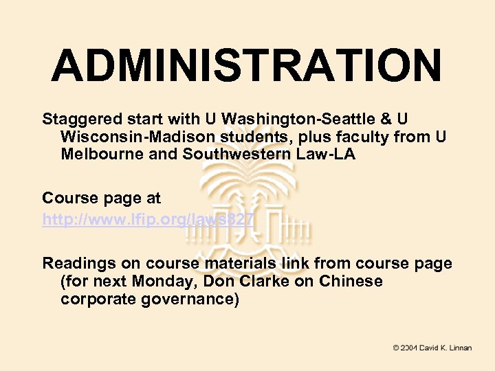 ADMINISTRATION Staggered start with U Washington-Seattle & U Wisconsin-Madison students, plus faculty from U