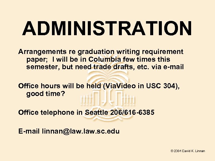 ADMINISTRATION Arrangements re graduation writing requirement paper; I will be in Columbia few times