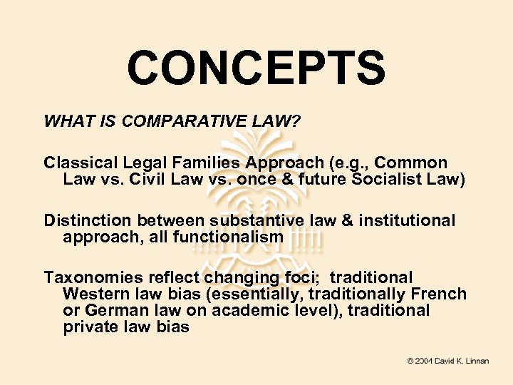 CONCEPTS WHAT IS COMPARATIVE LAW? Classical Legal Families Approach (e. g. , Common Law