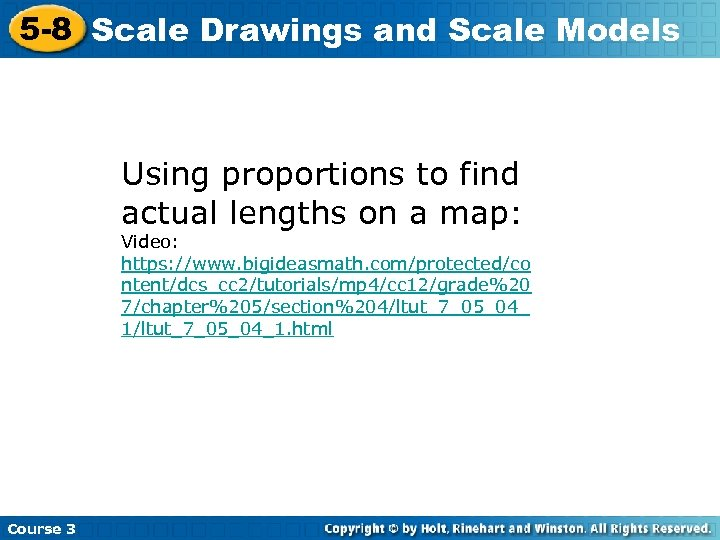 5 -8 Scale Drawings and Scale Models Using proportions to find actual lengths on