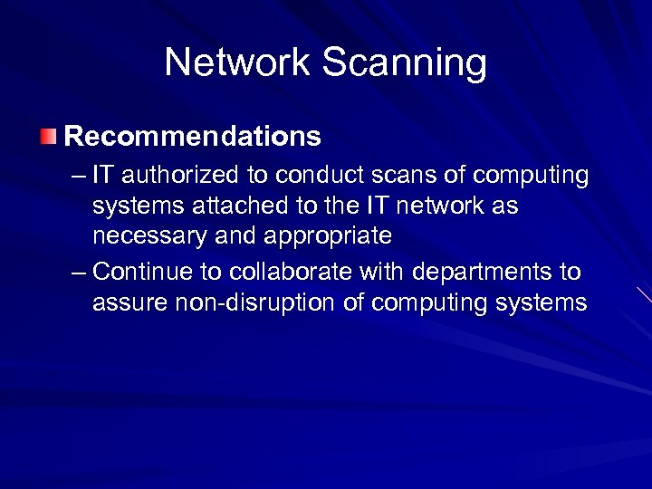 Network Scanning Recommendations – IT authorized to conduct scans of computing systems attached to