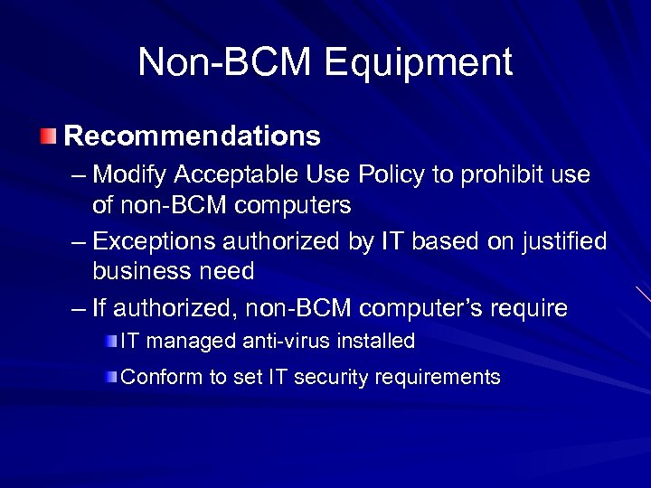 Non-BCM Equipment Recommendations – Modify Acceptable Use Policy to prohibit use of non-BCM computers