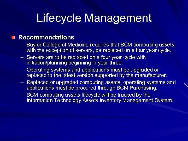 Lifecycle Management Recommendations – Baylor College of Medicine requires that BCM computing assets, with