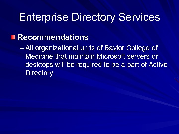 Enterprise Directory Services Recommendations – All organizational units of Baylor College of Medicine that