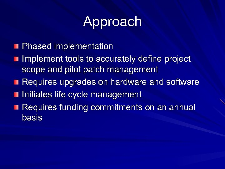 Approach Phased implementation Implement tools to accurately define project scope and pilot patch management