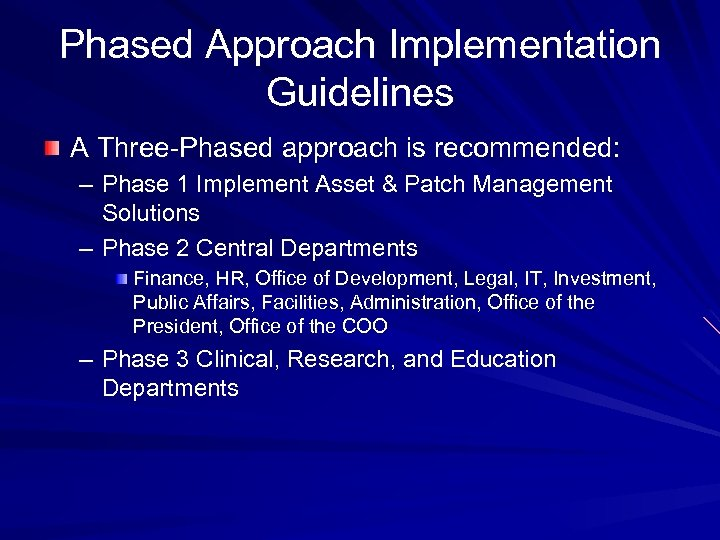 Phased Approach Implementation Guidelines A Three-Phased approach is recommended: – Phase 1 Implement Asset