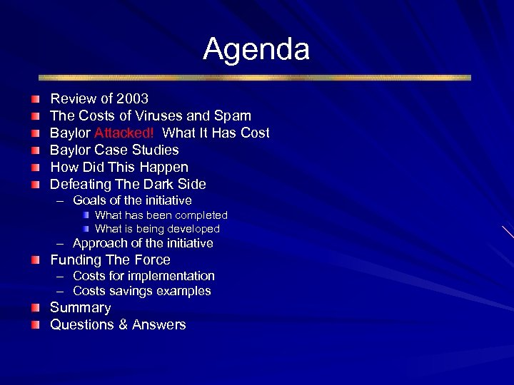 Agenda Review of 2003 The Costs of Viruses and Spam Baylor Attacked! What It