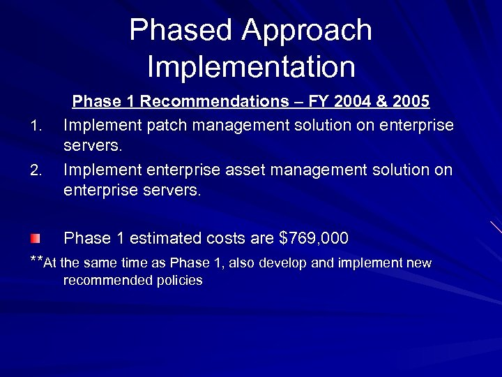 Phased Approach Implementation 1. 2. Phase 1 Recommendations – FY 2004 & 2005 Implement
