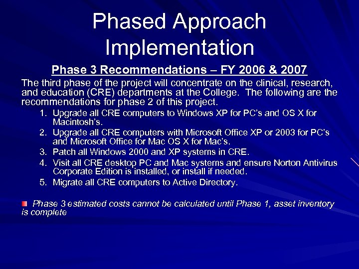 Phased Approach Implementation Phase 3 Recommendations – FY 2006 & 2007 The third phase